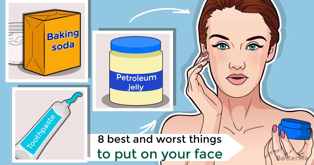 8 best and worst things to put on your face