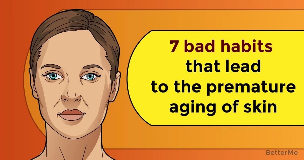 7 bad habits that lead to the premature aging of skin