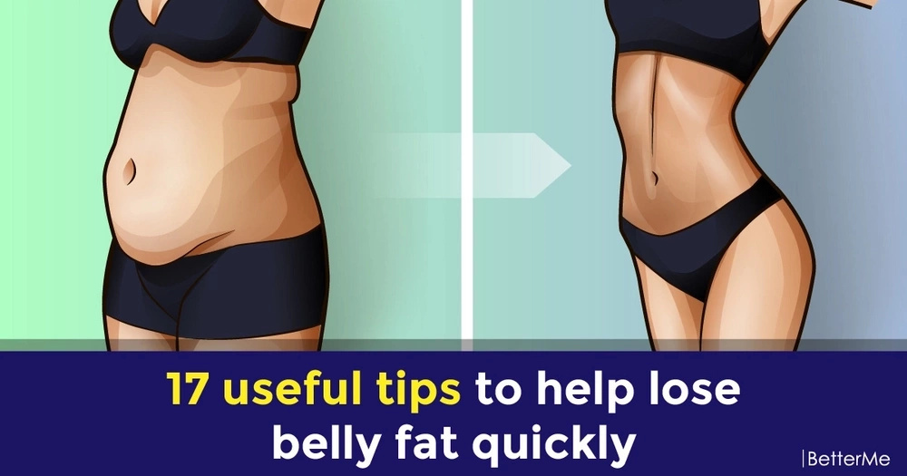 17 useful tips to get rid of belly fat quickly