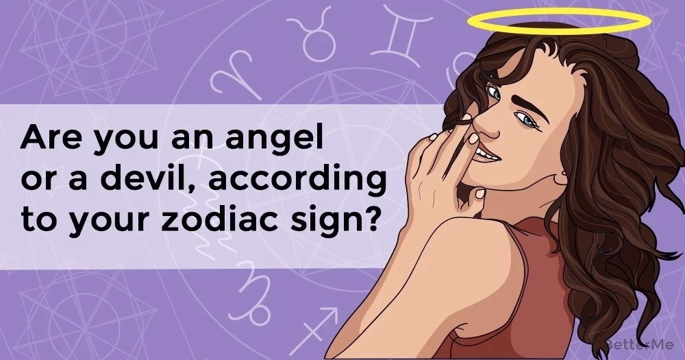Are you a devil or an angel, according to your zodiac sign?
