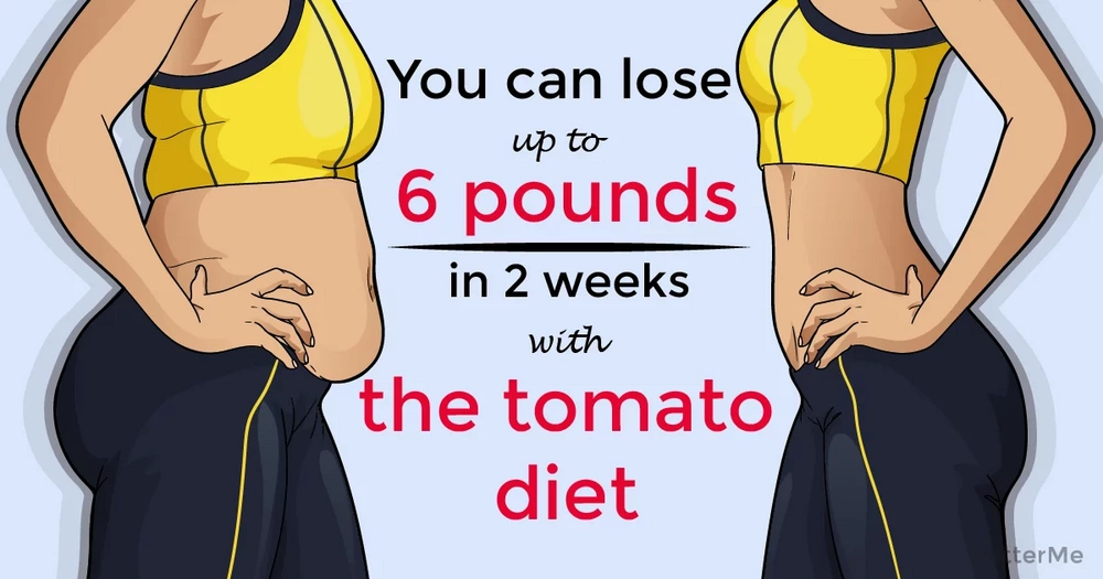 You can lose up to 6 pounds in 2 weeks with the tomato diet