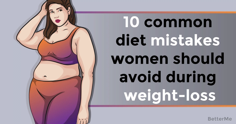 10 common diet mistakes women should avoid during weight-loss