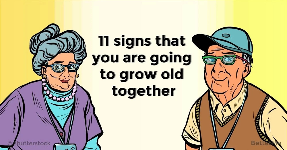 11 signs that you are going to grow old together
