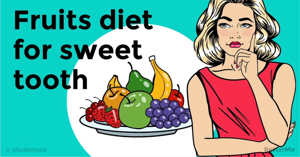 Fresh fruit diet for those who have sweet tooth, which can help you reduce some weight