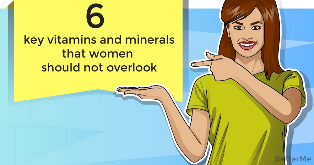 6 key vitamins and minerals that women should not overlook