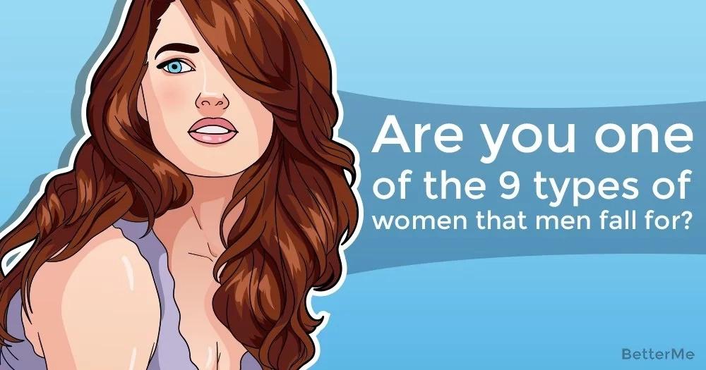 9 types of women that men fall for