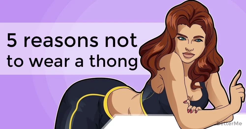 5 reasons not to wear a thong