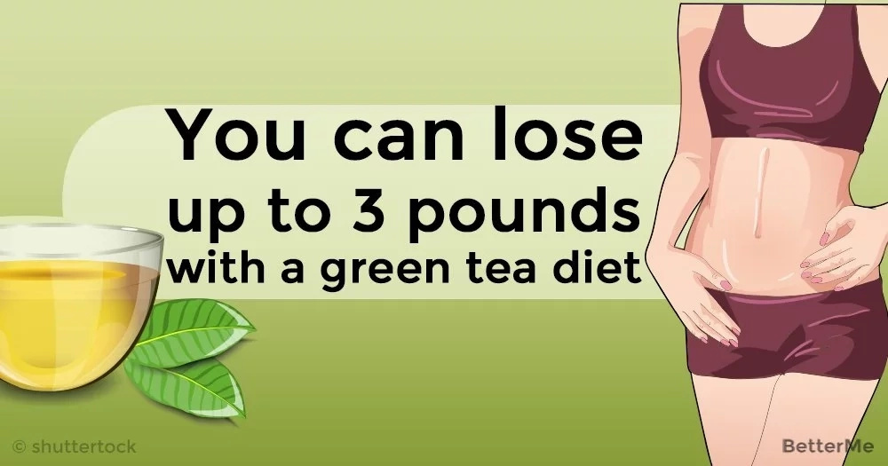 You can lose up to 3 pounds with a green tea diet