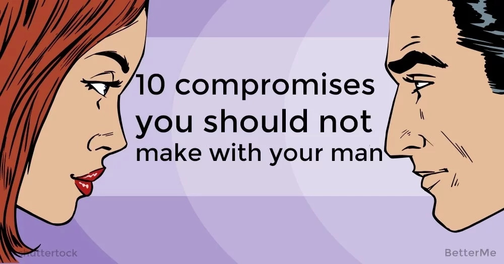 10 compromises with men necessary to avoid