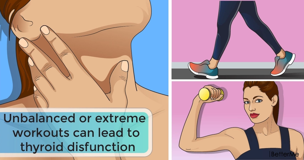 Unbalanced or extreme workouts can lead to thyroid disfunction