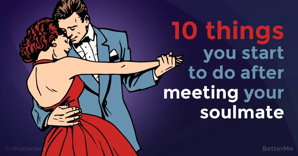7 things you should start doing after you meet your soulmate