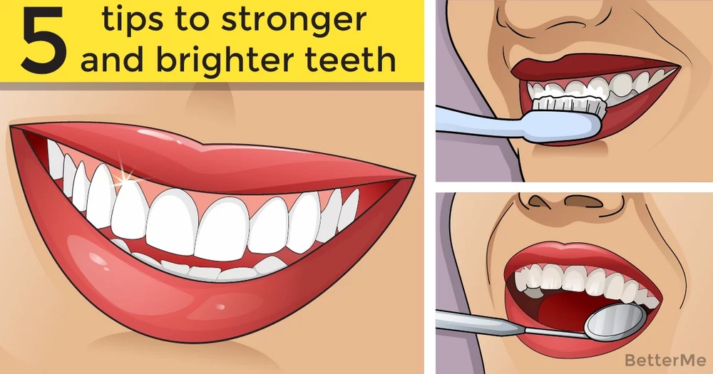 5 tips to stronger and brighter teeth