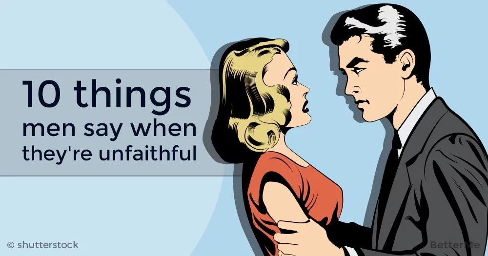 The top 10 things men say when they're cheating