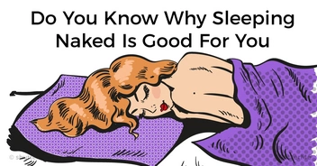 Do you know why sleeping naked is good for you?