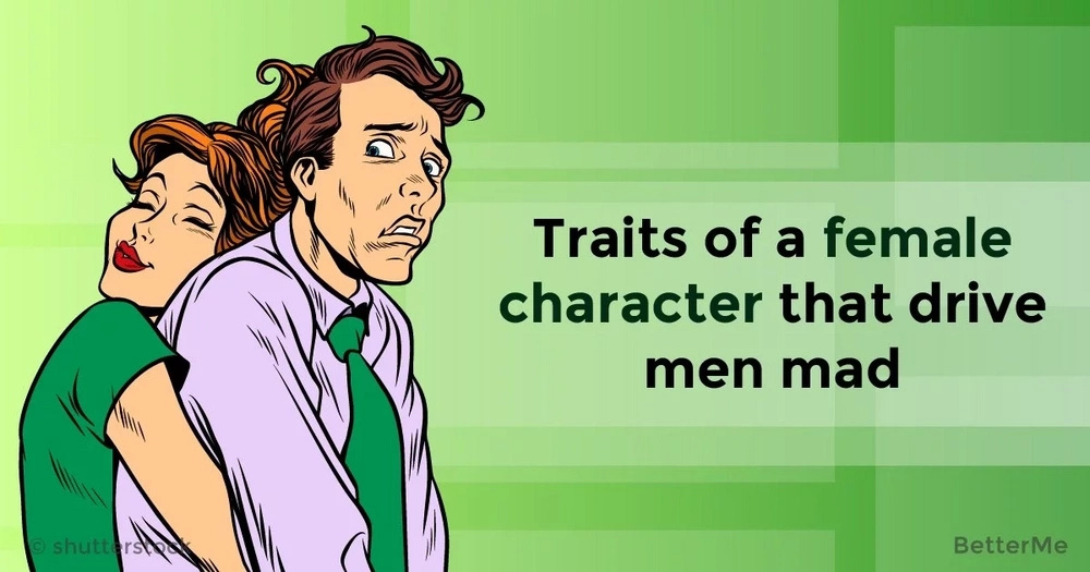 Traits of a female character that drive men mad