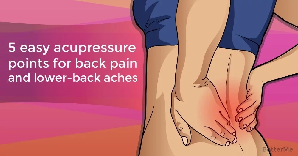 5 easy acupressure points for back pain and lower-back aches