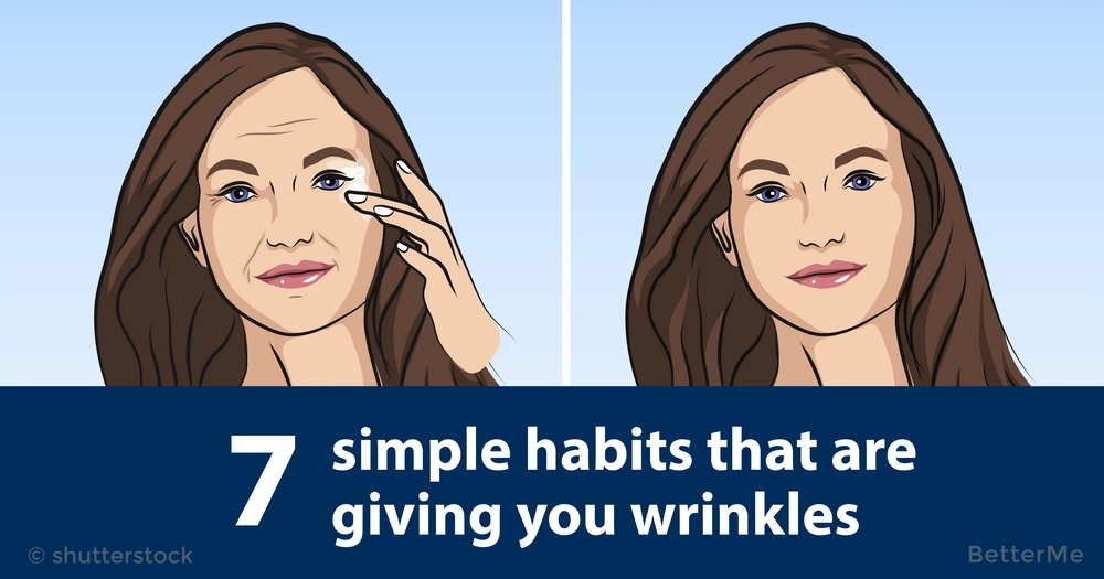 7 simple habits that are giving you wrinkles
