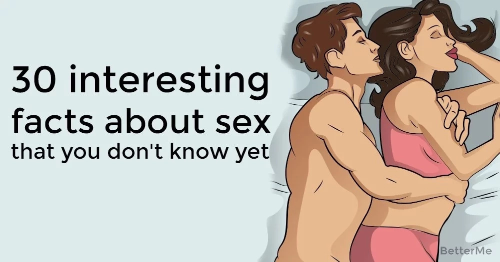 30 interesting facts about sex that you don't know yet