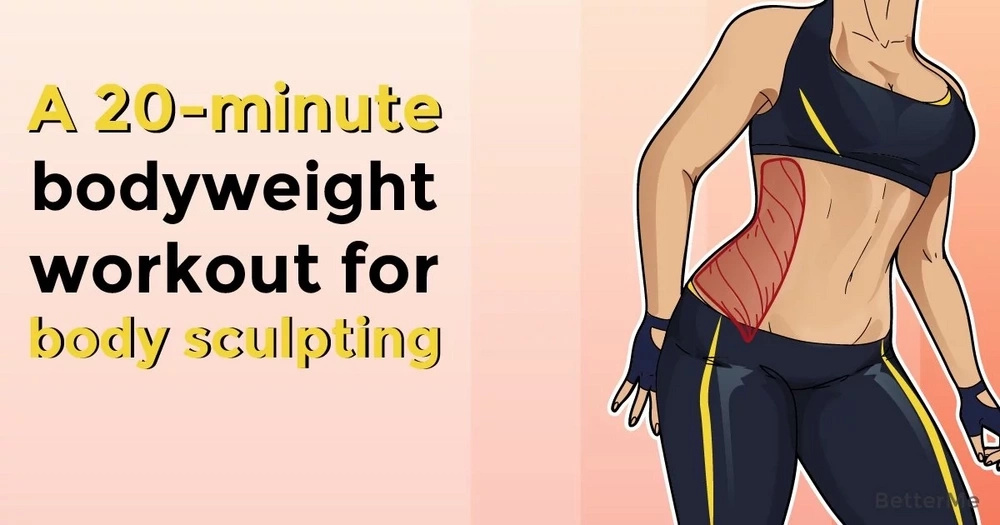 A 20-minute bodyweight workout for body sculpting