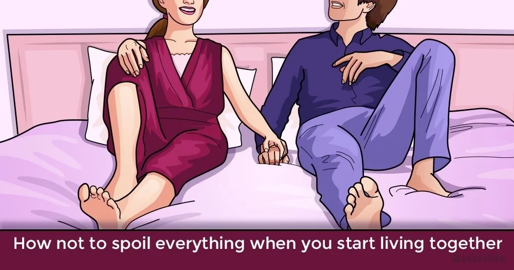How not to spoil everything when you start living together