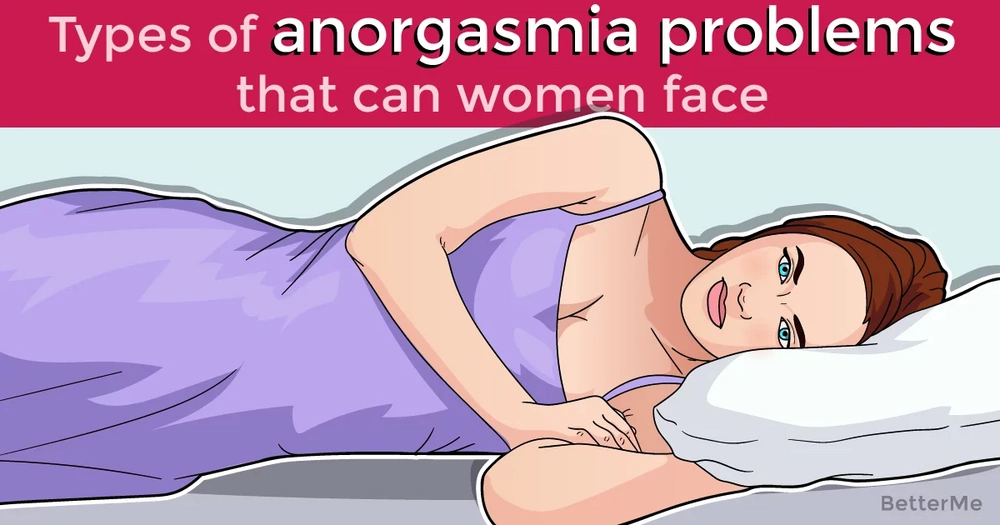 Types of anorgasmia problems that women can face