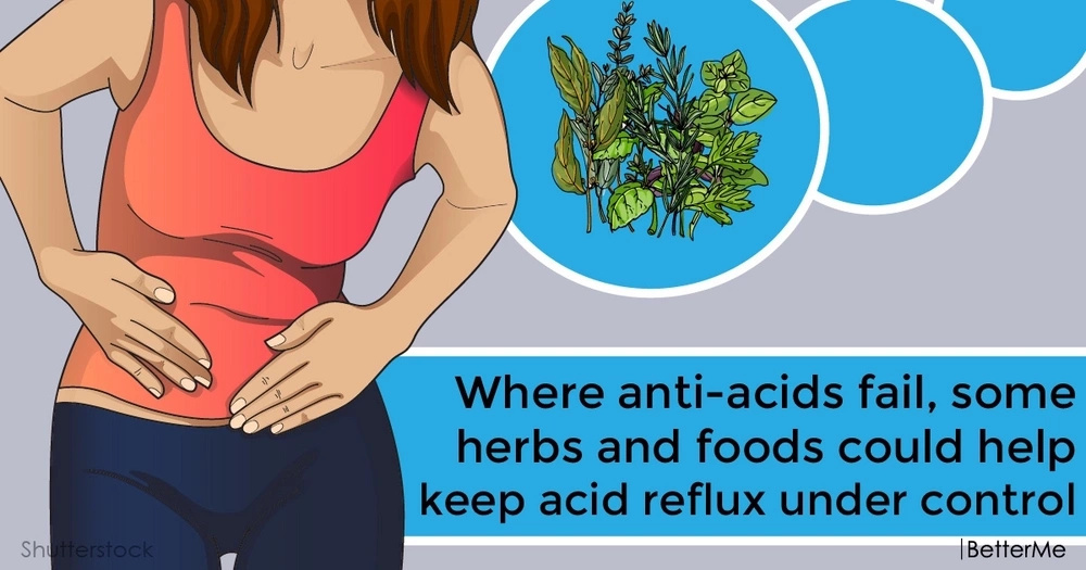Where anti-acids fail, some herbs and foods could help keep acid reflux under control