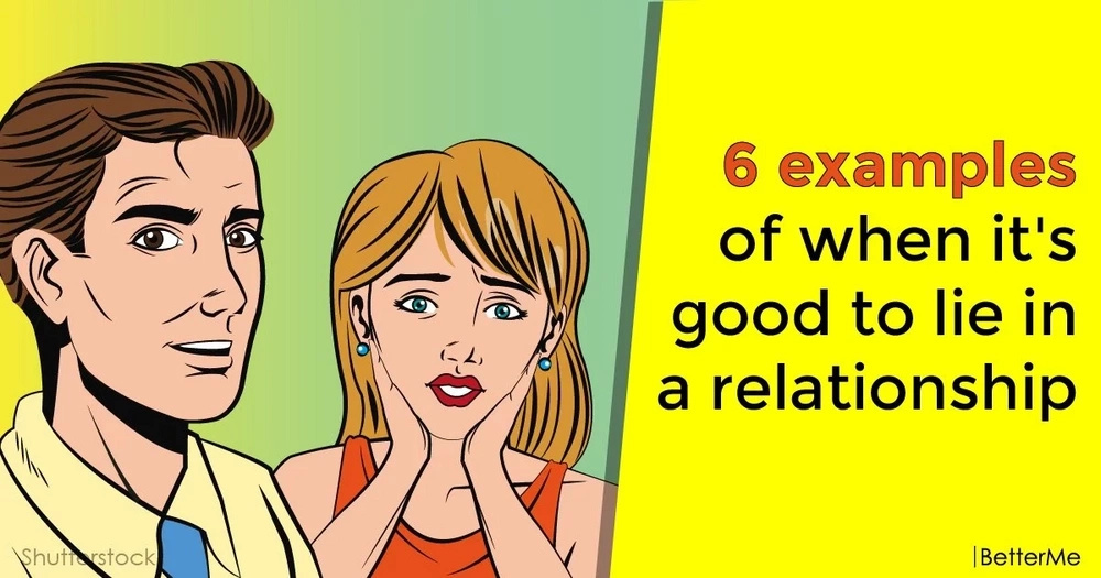 6 examples of when it's good to lie in a relationship