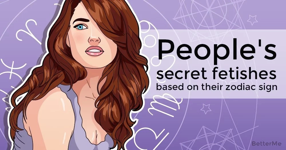 People's secret fetishes based on their zodiac sign