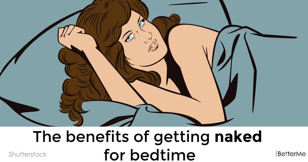 The benefits of getting naked for bedtime
