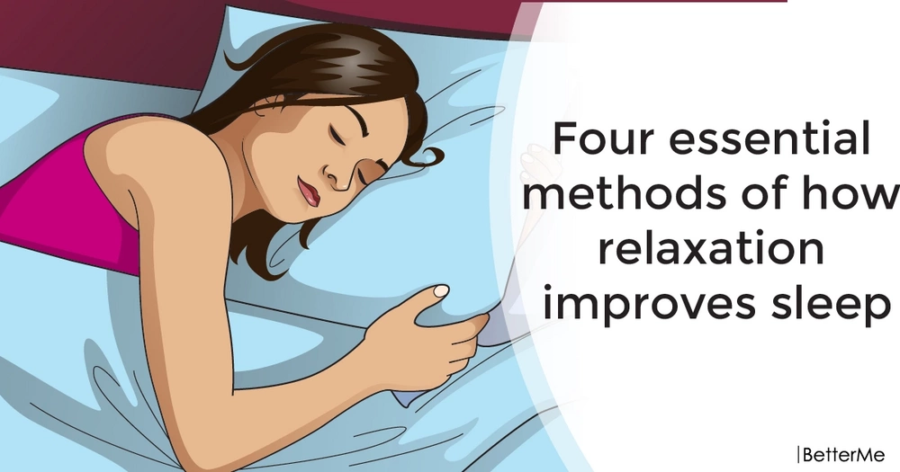 Four essential methods of how relaxation improves sleep
