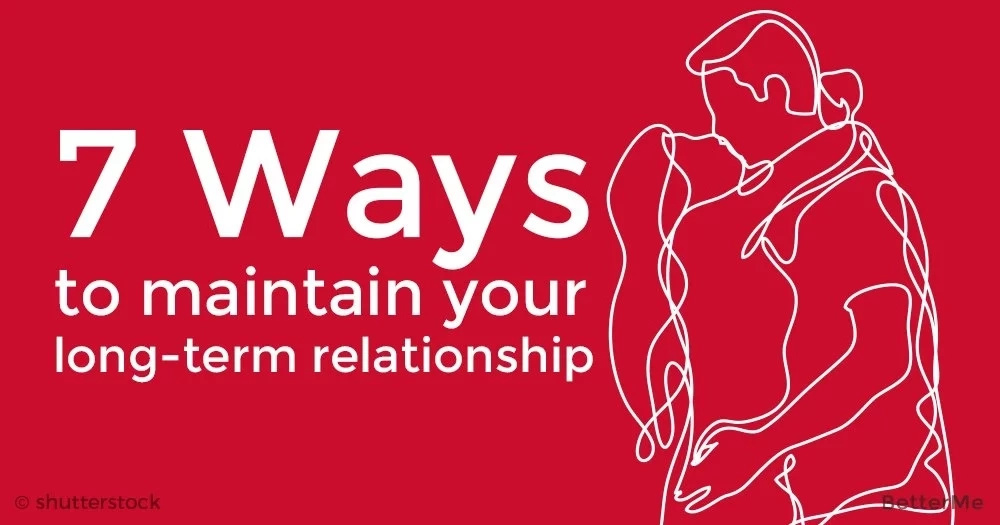 7 ways to maintain long-term relationship
