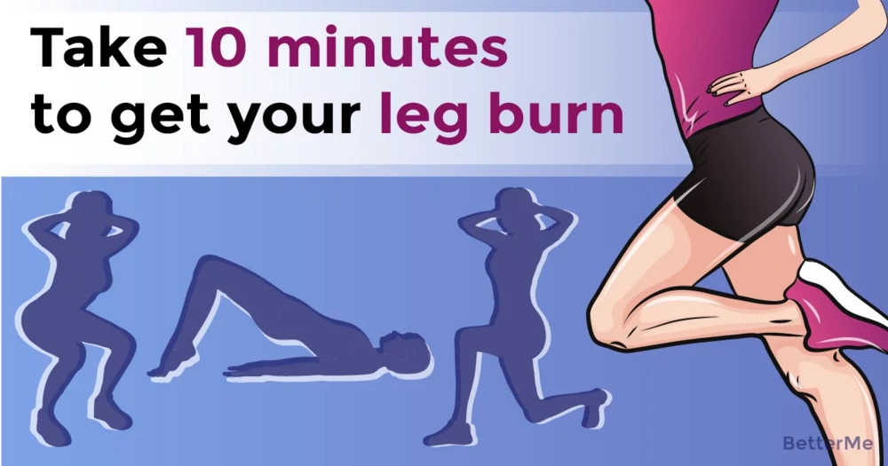 Take just 10 minutes to get your leg burn