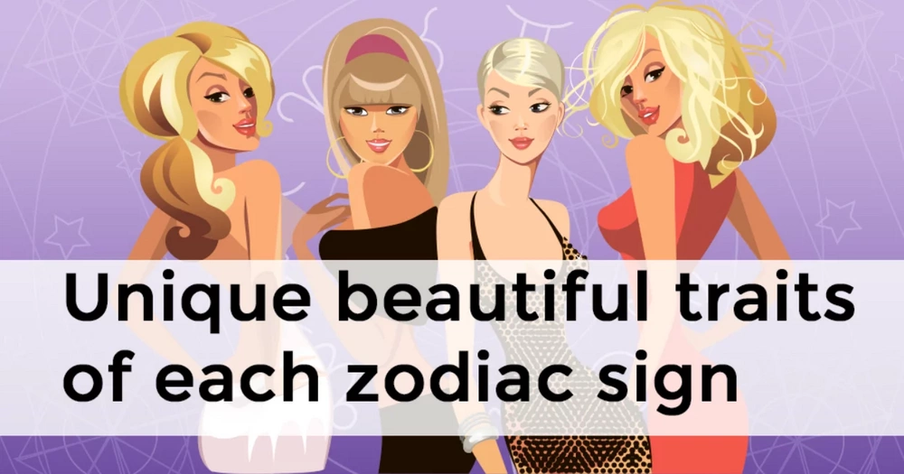 Unique beautiful traits of each zodiac sign