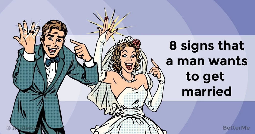 8 signs that a man wants to get married