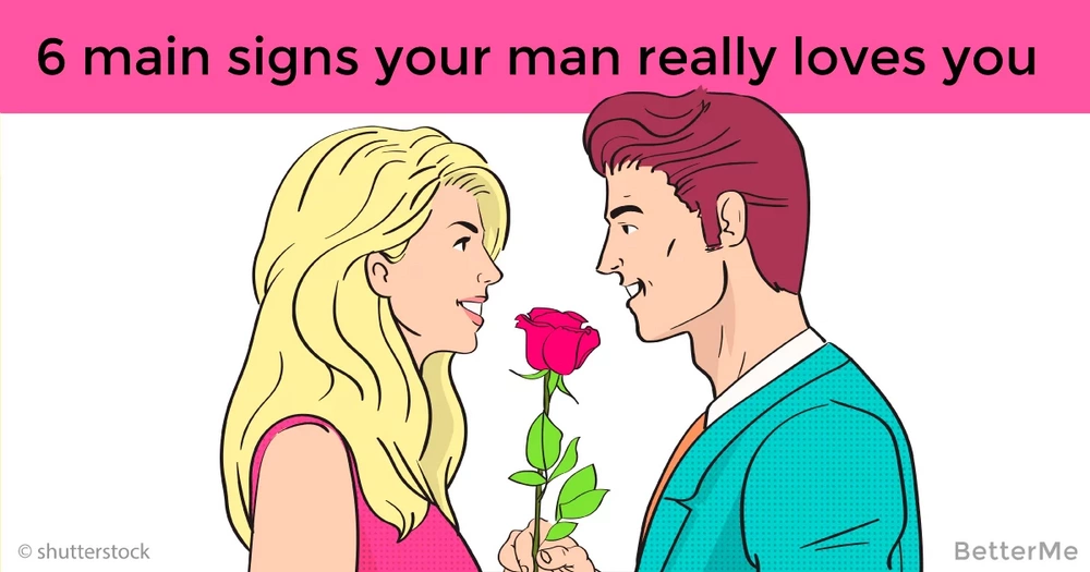 6 main signs your man really loves you