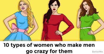 The top 10 kinds of women who make guys go crazy