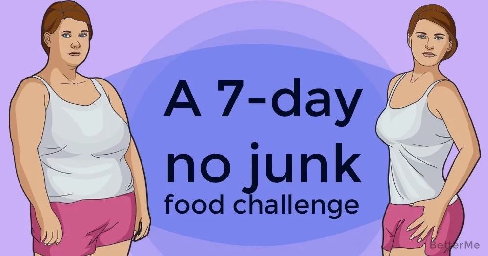 Take up this 7-day no junk food challenge