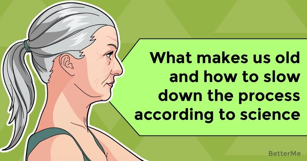What makes us old and how to slow down the process according to science
