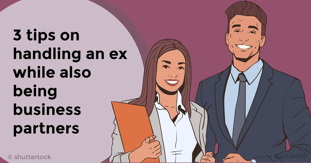 3 tips on handling an ex while also being business partners