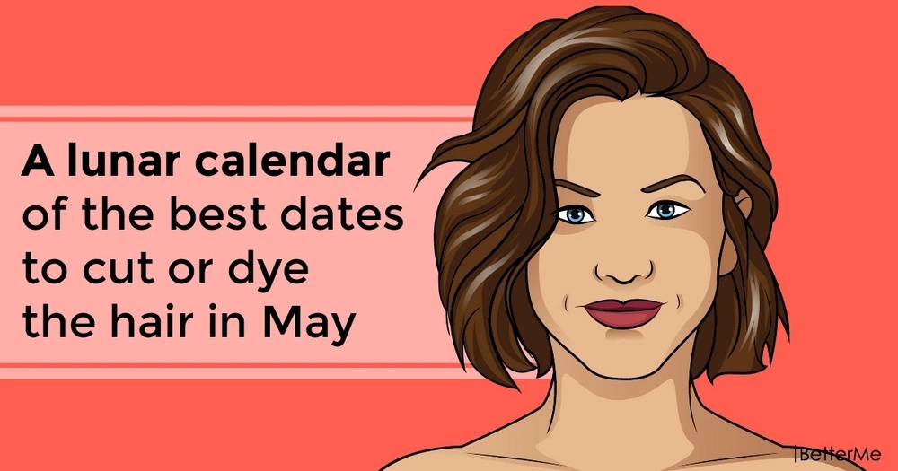 A lunar calendar of the best dates to cut or dye the hair in May