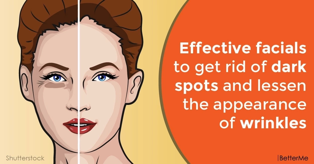 Effective facials to get rid of dark spots and lessen the appearance of wrinkles