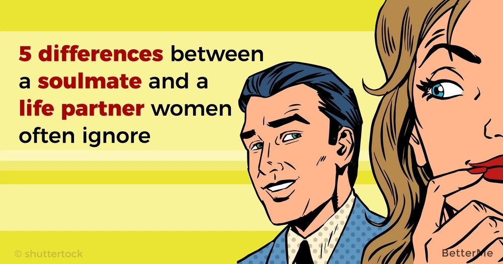 5 differences between a soulmate and a life partner women often ignore