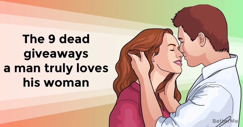 The 9 dead giveaways a guy really loves his woman