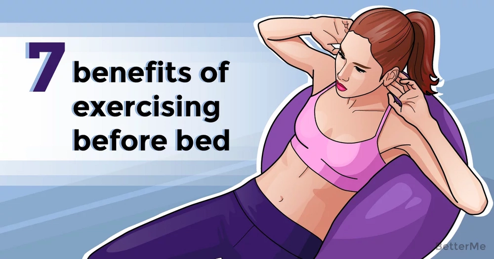 7 benefits of exercising before bed