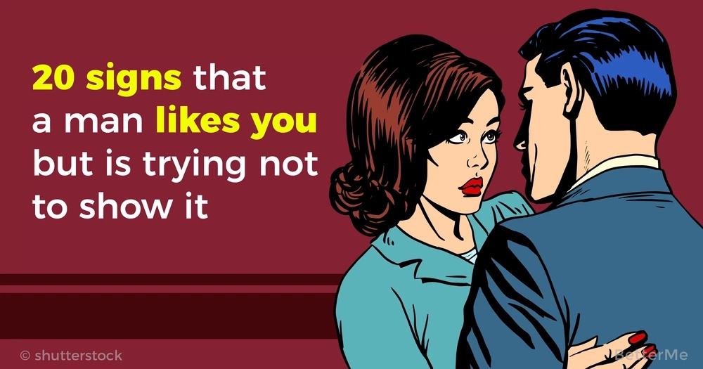 20 signs that a man likes you but is trying not to show it