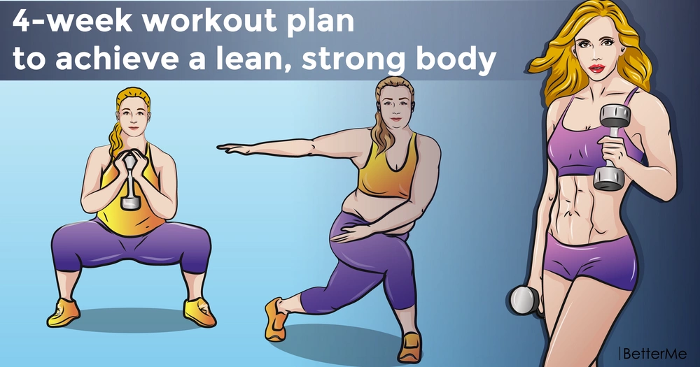 A 4-week workout plan to achieve a lean, strong body