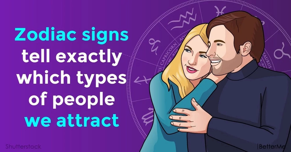 Zodiac signs tell exactly which types of people we attract