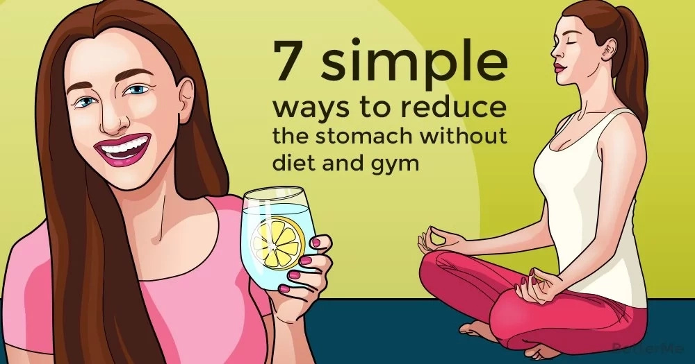 7 ways to get rid of the stomach without diet and gym