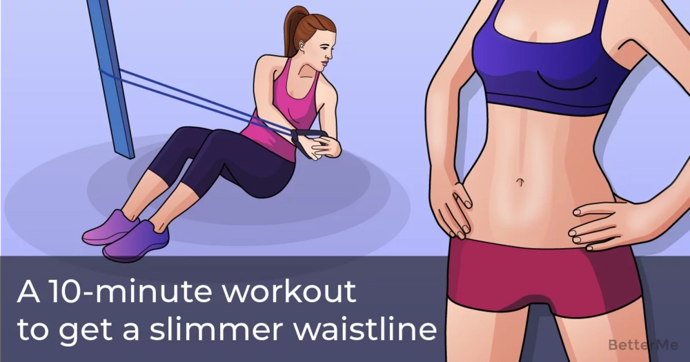 A 10-minute workout can help you get a slimmer waistline