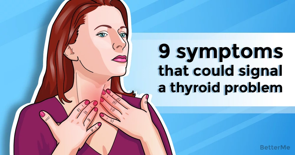 9 symptoms that could signal a thyroid problem